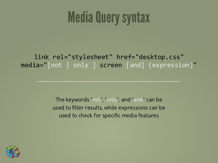 "Media Query syntax    link	  rel=""stylesheet""	  href=""desktop.css""	  media=""[not	  
