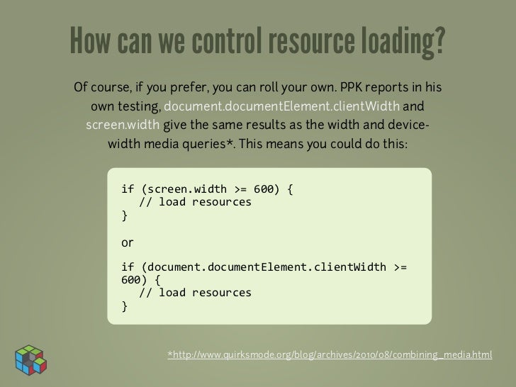 How can we control resource loading?Of course, if you prefer, you can roll your own. PPK reports in his   own testing, doc...