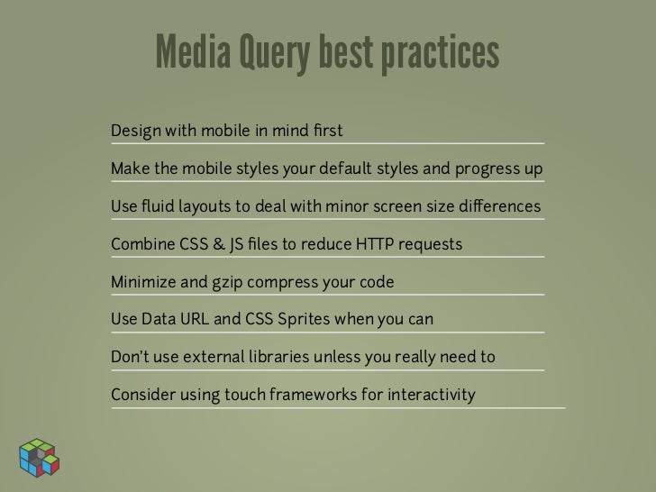 Media Query best practicesDesign with mobile in mind firstMake the mobile styles your default styles and progress upUse flui...