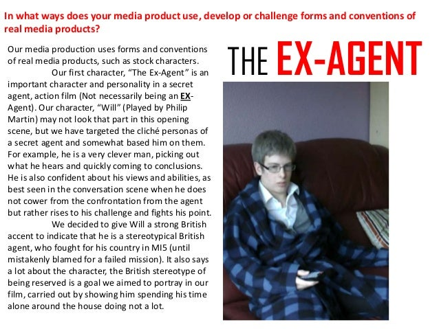 In what ways does your media product use, develop or challenge forms and conventions ofreal media products?               ...