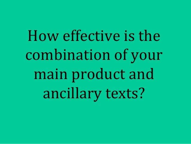 How effective is thecombination of your main product and  ancillary texts?