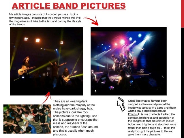 ARTICLE BAND PICTURES My article images consists of 2 concert pictures I took a few months ago. I thought that they would ...