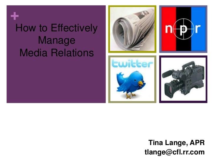 How to Effectively ManageMedia Relations<br />Tina Lange, APR<br />tlange@cfl.rr.com<br />