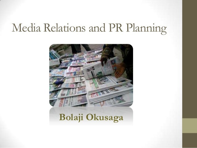 Media Relations and PR Planning         Bolaji Okusaga