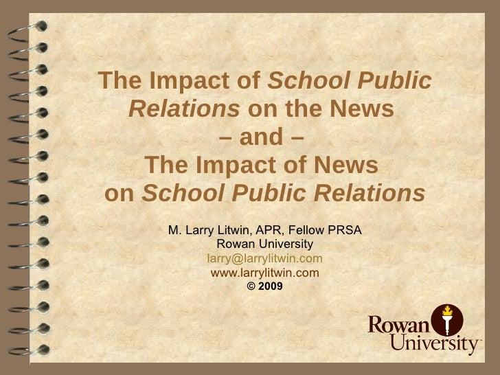 The Impact of School Public   Relations on the News          – and –    The Impact of News on School Public Relations     ...