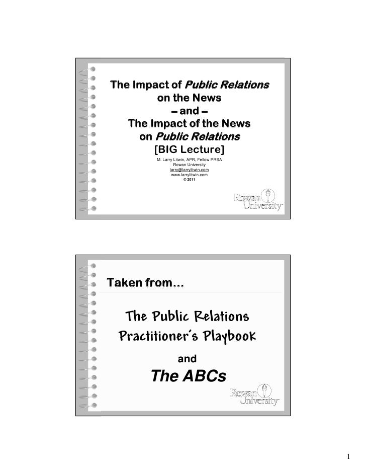 The Impact of Public Relations         on the News           – and –   The Impact of the News     on Public Relations     ...