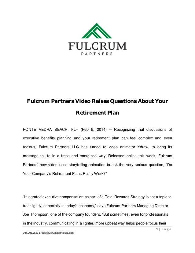 Fulcrum Partners Video Raises Questions About Your Retirement Plan PONTE VEDRA BEACH, FL-- (Feb 5, 2014) – Recognizing tha...