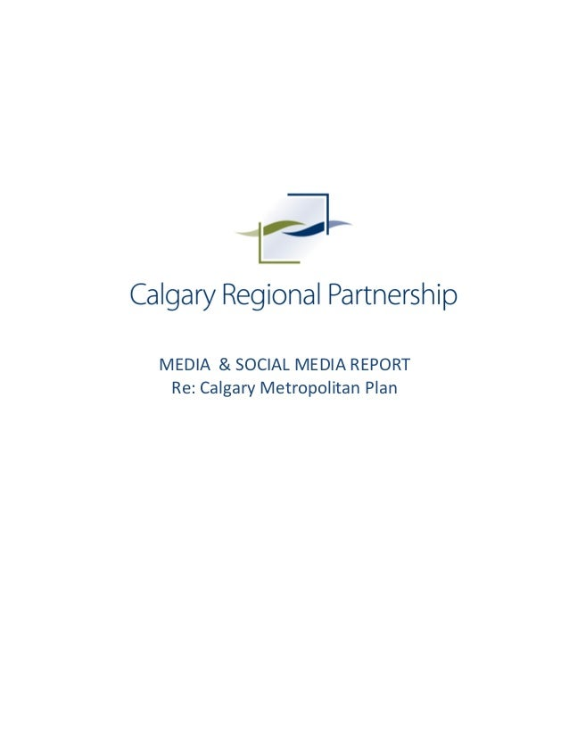 MEDIA  & SOCIAL MEDIA REPORT Re: Calgary Metr...