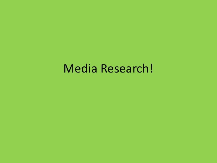 Media Research!