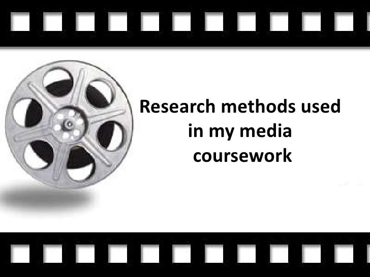 Research methods used     in my media      coursework