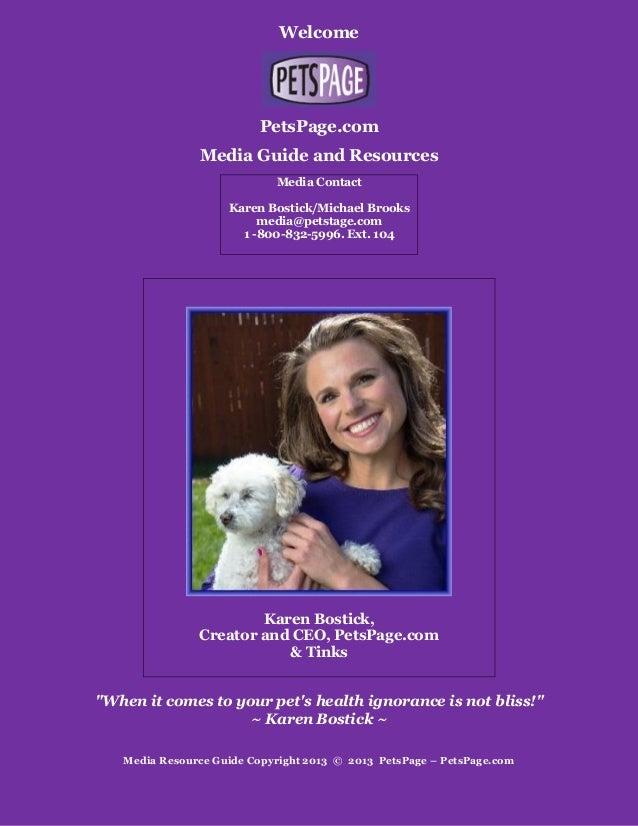 Welcome PetsPage.com Media Guide and Resources Media Contact Karen Bostick/Michael Brooks media@petstage.com 1 -800-832-59...