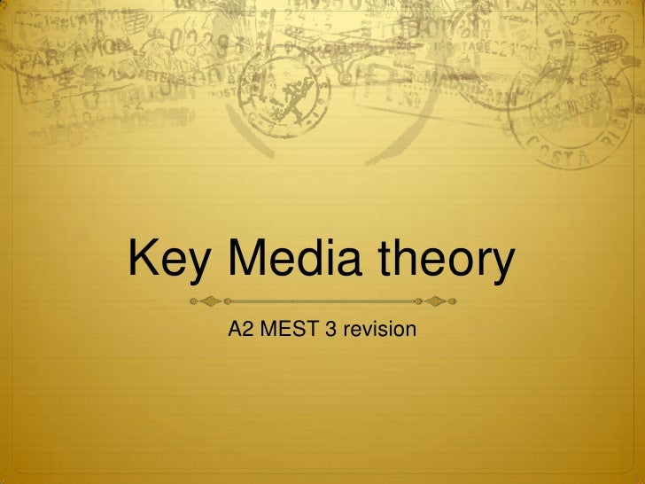 Key Media theory<br />A2 MEST 3 revision<br />