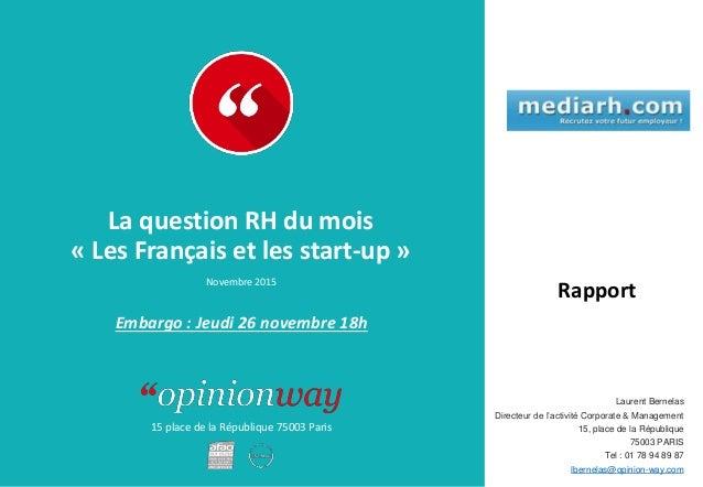 15 place de la République 75003 Paris Rapport La question RH du mois « Les Français et les start-up » Novembre 2015 Lauren...