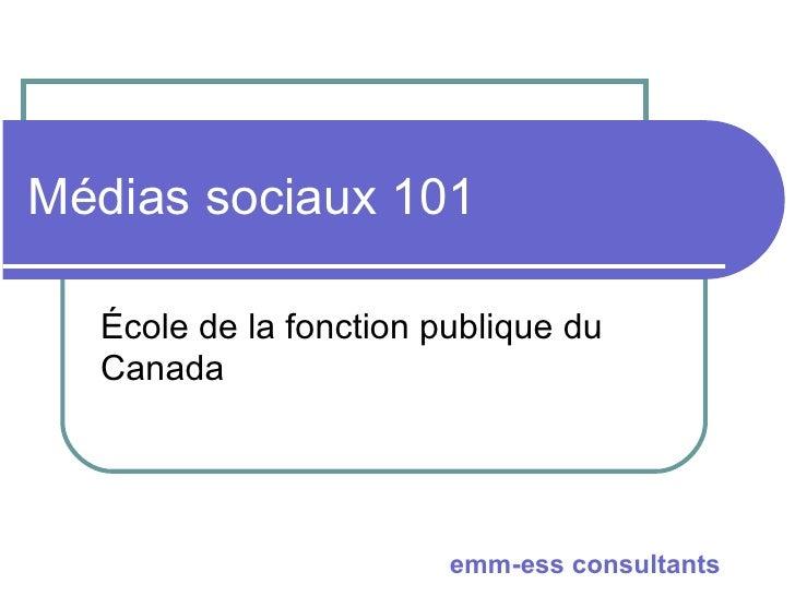 Médias sociaux 101 École de la fonction publique du Canada
