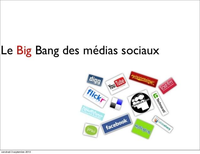 Le Big Bang des médias sociaux vendredi 3 septembre 2010
