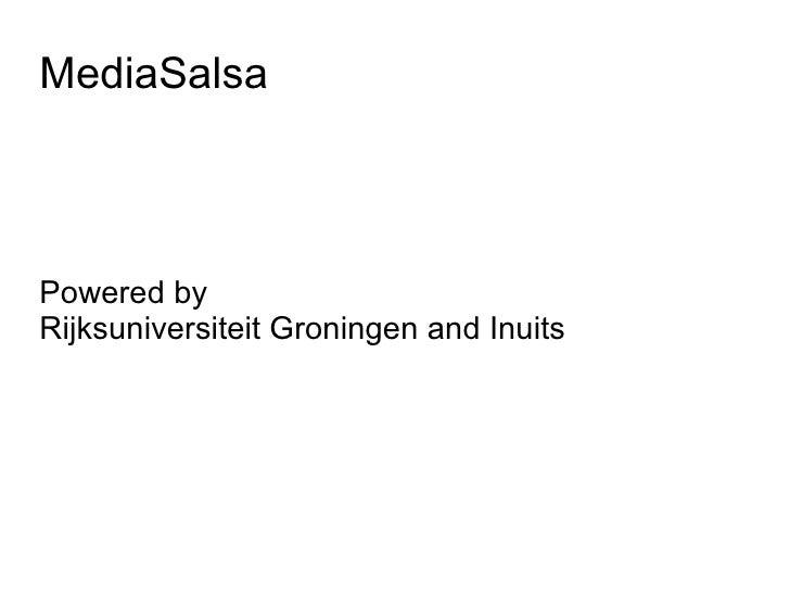 MediaSalsaPowered byRijksuniversiteit Groningen and Inuits