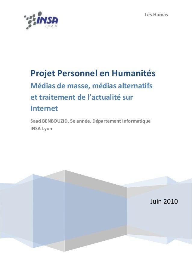 Les Humas Juin 2010 Projet Personnel en Humanités Médias de masse, médias alternatifs et traitement de l'actualité sur Int...