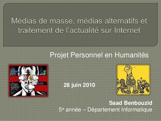 Projet Personnel en Humanités Saad Benbouzid 5e année – Département Informatique 28 juin 2010