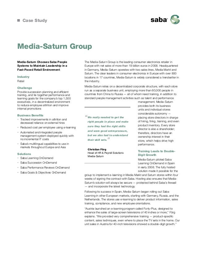 Case Study  Media-Saturn Group Media-Saturn Chooses Saba People Systems to Maintain Leadership in a Fast-Paced Retail Envi...