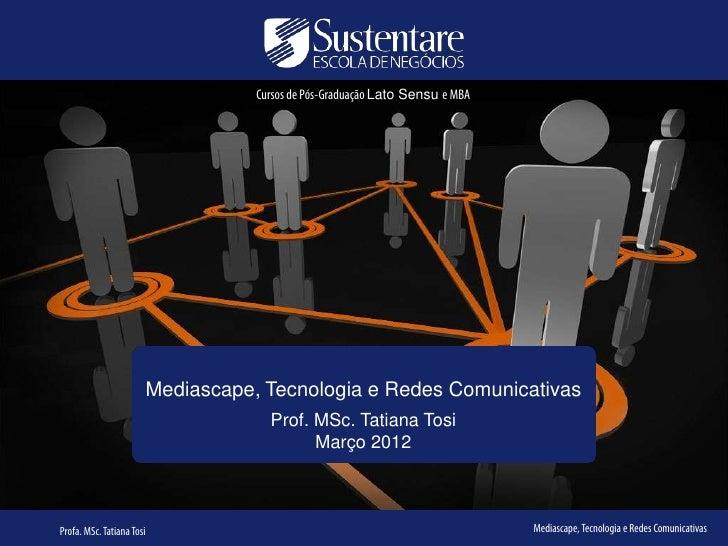 Cursos de Pós-Graduação Lato Sensu e MBA                           Mediascape, Tecnologia e Redes Comunicativas           ...