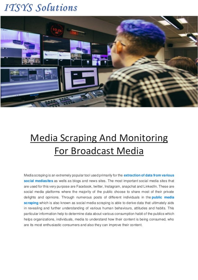 Media Scraping And Monitoring For Broadcast Media Media scraping is an extremely popular tool used primarily for the extra...