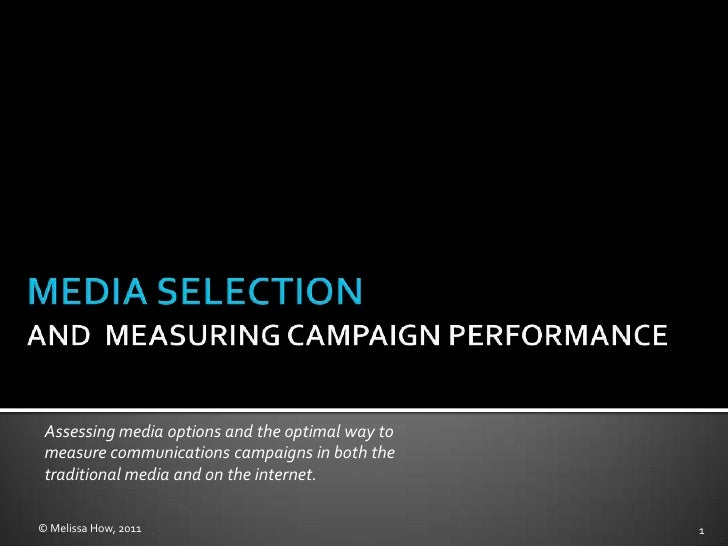 Assessing media options and the optimal way to measure communications campaigns in both the traditional media and on the i...