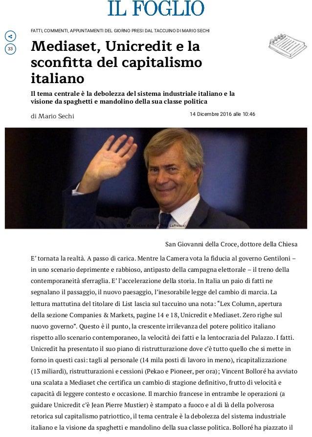  33 FATTI, COMMENTI, APPUNTAMENTI DEL GIORNO PRESI DAL TACCUINO DI MARIO SECHI Mediaset, Unicredit e la sconfitta del capi...