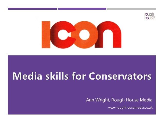 Ann Wright, Rough House Media www.roughhousemedia.co.uk