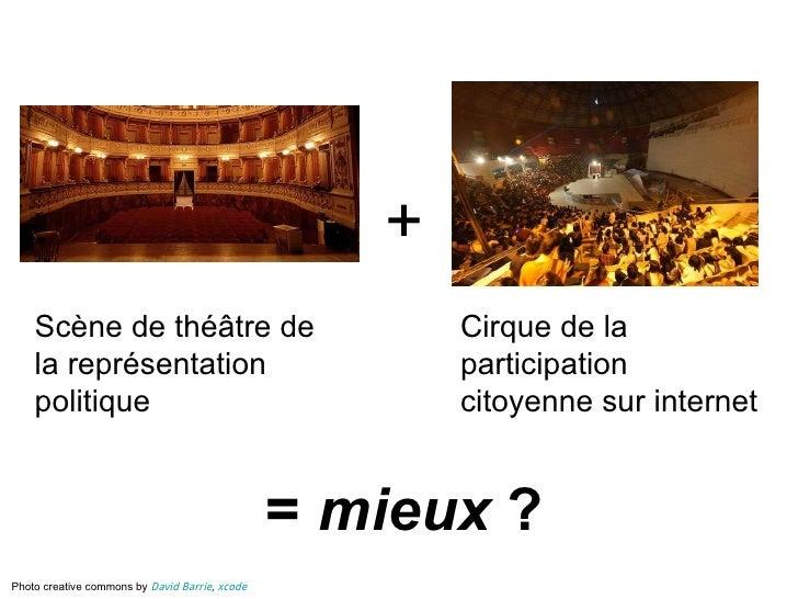 Scène de théâtre de la représentation politique Cirque de la participation citoyenne sur internet + Photo creative commons...