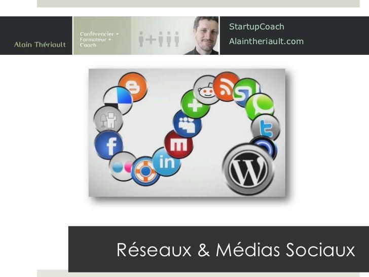 StartupCoach           Alaintheriault.comRéseaux & Médias Sociaux