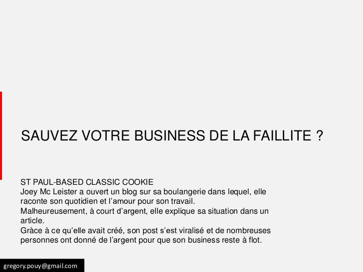 SAUVEZ VOTRE BUSINESS DE LA FAILLITE ?     ST PAUL-BASED CLASSIC COOKIE     Joey Mc Leister a ouvert un blog sur sa boulan...