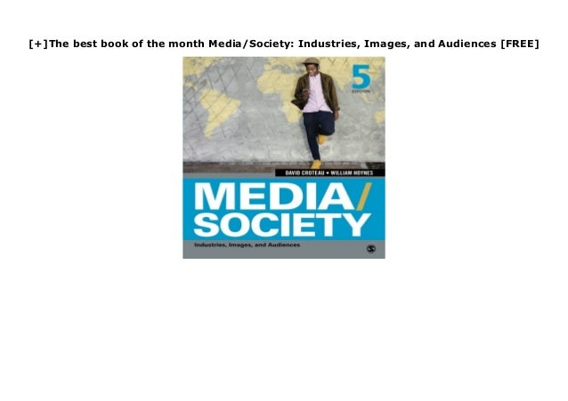 [+]The best book of the month Media/Society: Industries, Images, and Audiences [FREE] Title: Media/Society( Industries Ima...