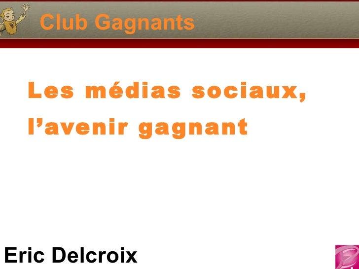 Club Gagnants Les médias sociaux,  l'avenir gagnant