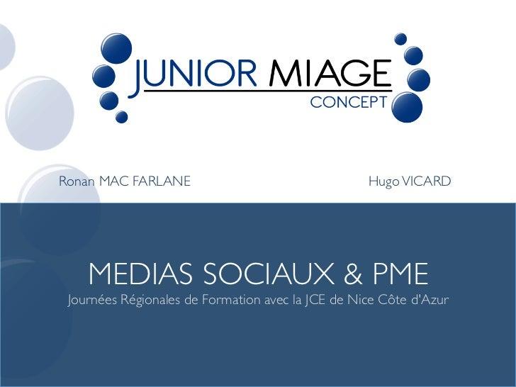 Ronan MAC FARLANE                          Hugo VICARD    MEDIAS SOCIAUX & PME Journées Régionales de Formation a...