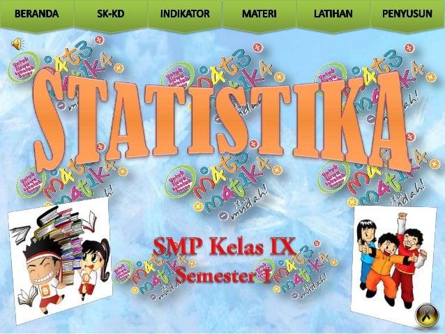 1. STANDAR KOMPETENSI : Melakukan Pengolahan dan Penyajian Data2. KOMPETENSI DASAR : Menentukan Rata-Rata, Median, Modus...