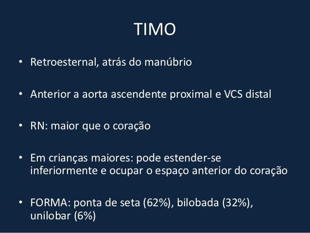 TIMOMA• RX: anterior a aorta ascendente, acima do tronco da artéria  pulmonar• TC: massas bem definidas, densidade homogên...