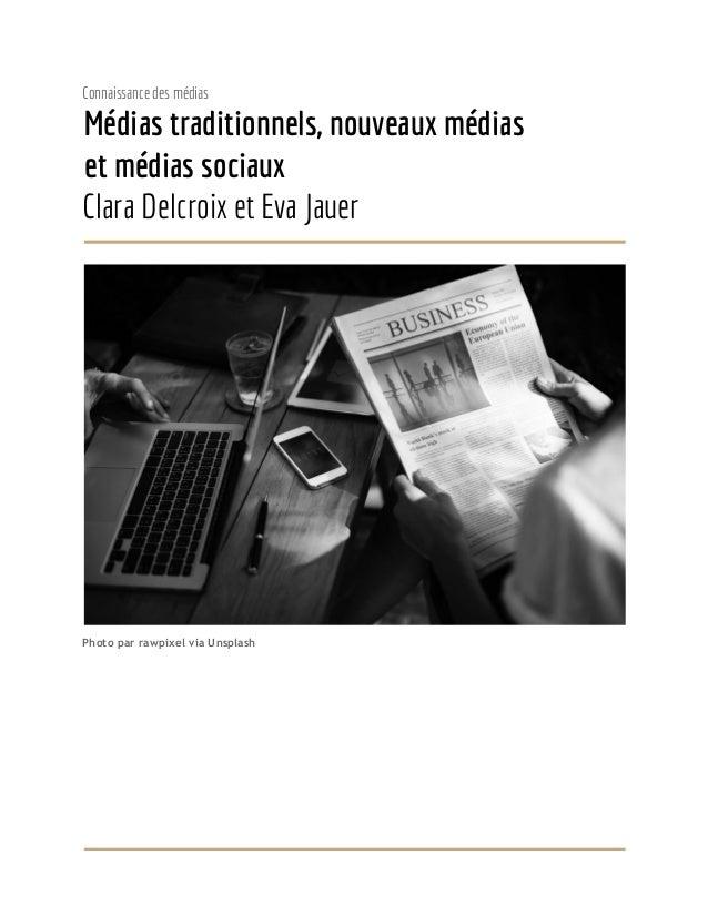 Connaissance des médias Médias traditionnels, nouveaux médias et médias sociaux Clara Delcroix et Eva Jauer   Pho...