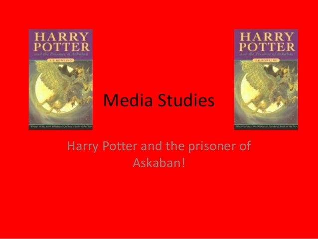 Media StudiesHarry Potter and the prisoner ofAskaban!