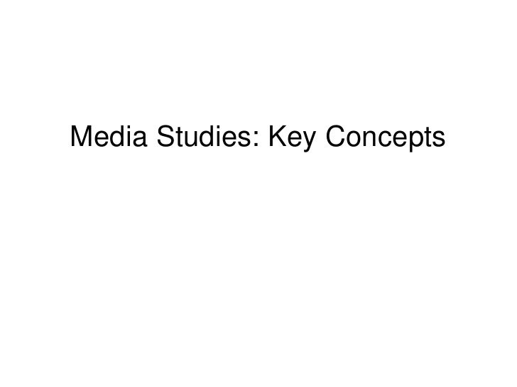 Media Studies: Key Concepts<br />