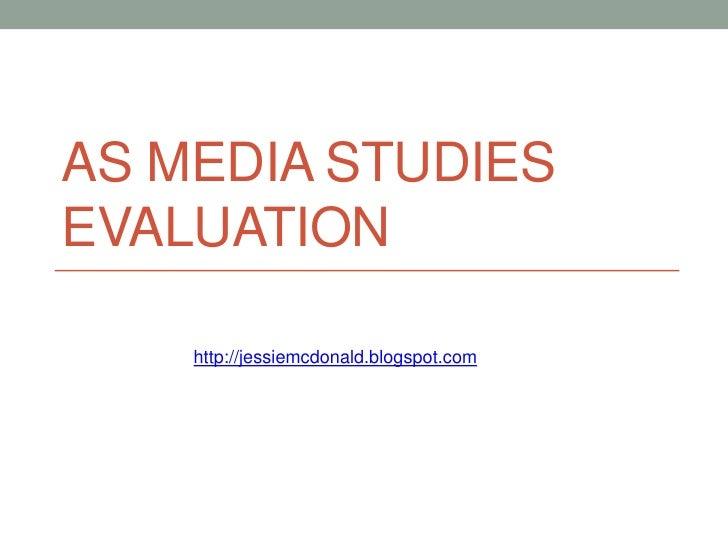 AS MEDIA STUDIESEVALUATION<br />http://jessiemcdonald.blogspot.com<br />
