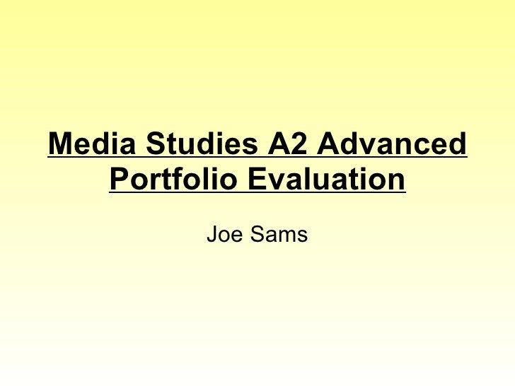 Media Studies A2 Advanced Portfolio Evaluation Joe Sams