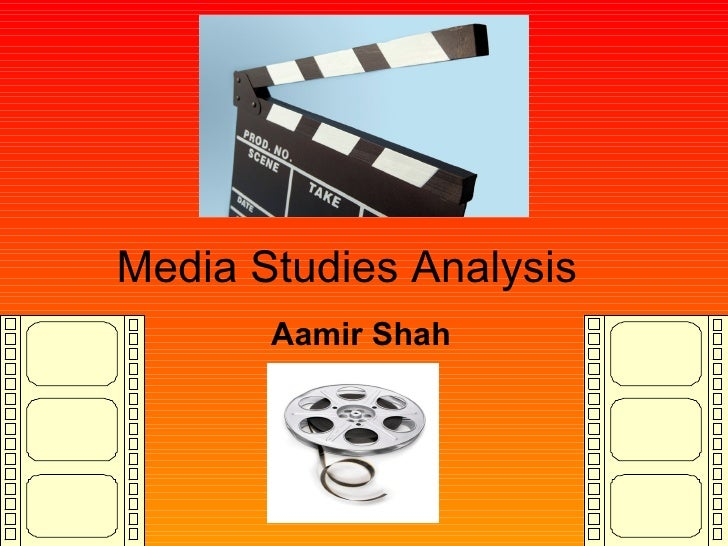 Media Studies Analysis Aamir Shah