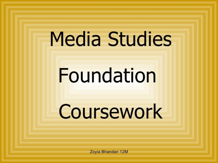 Media Studies Foundation  Coursework