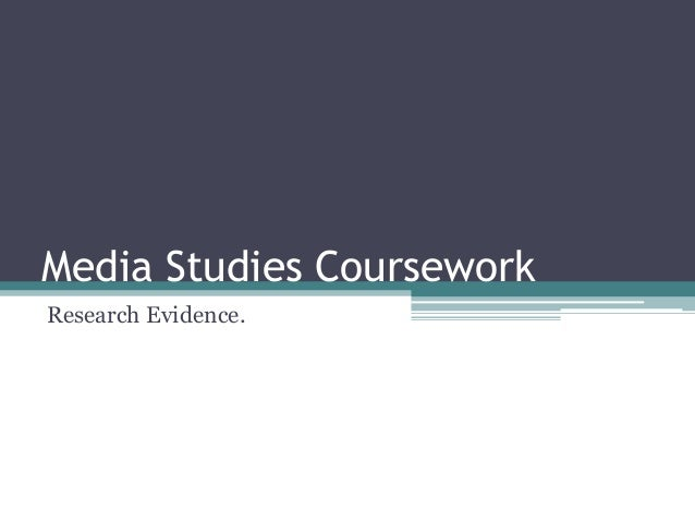 Media Studies Coursework Research Evidence.