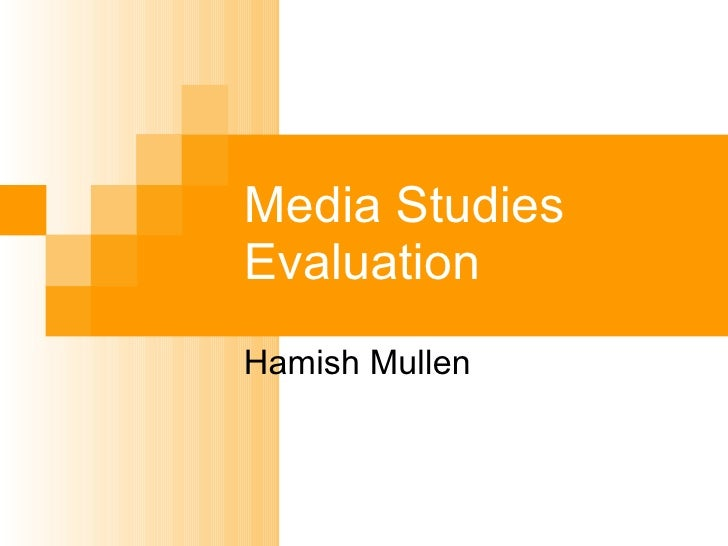 Media Studies Evaluation Hamish Mullen
