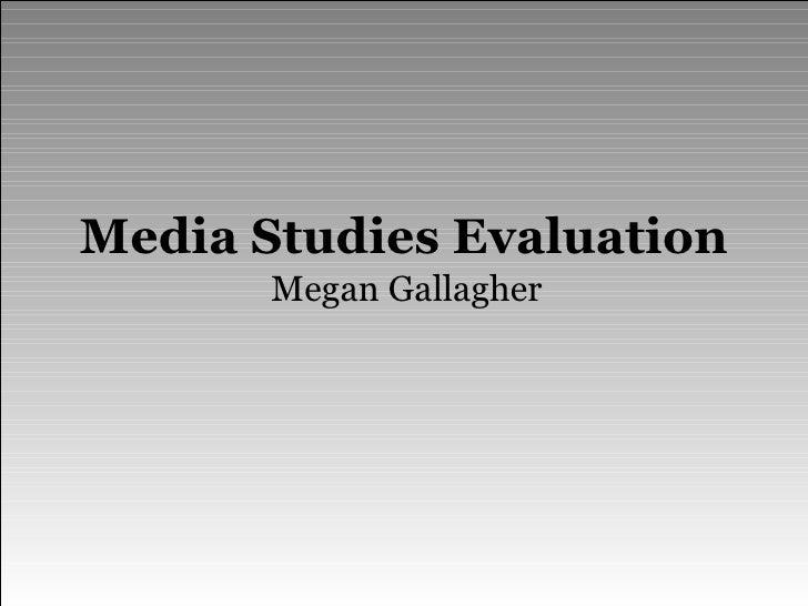 Media Studies Evaluation Megan Gallagher