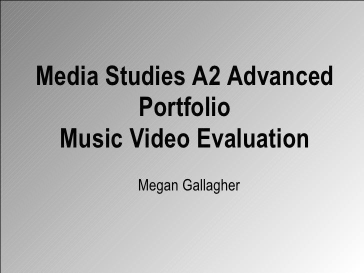 Media Studies A2 Advanced Portfolio Music Video Evaluation Megan Gallagher