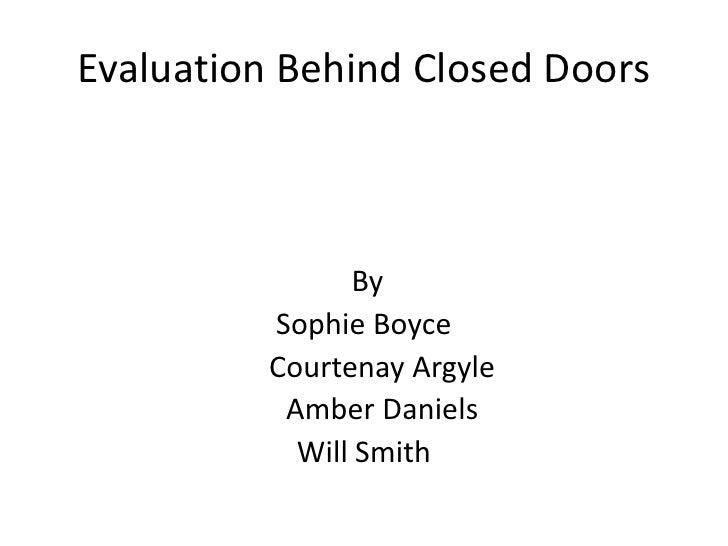 Evaluation Behind Closed Doors                    By           Sophie Boyce           Courtenay Argyle            Amber Da...