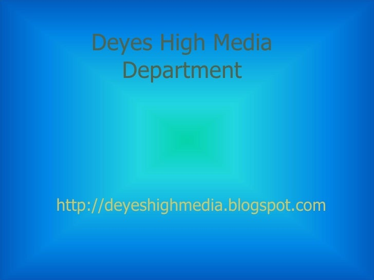 Deyes High Media Department http://deyeshighmedia.blogspot.com