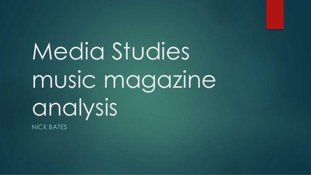 Media Studies music magazine analysis NICK BATES